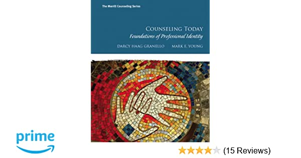 Amazon counseling today foundations of professional identity amazon counseling today foundations of professional identity 9780130985361 darcy h granello mark e young books fandeluxe Images