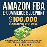 Best Ecommerce Books - Amazon FBA E-Commerce Blueprint: $100,000/Year Step by Step Review
