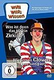 Willi wills wissen - Was ist denn das für ein Zirkus?/Wie lernen Clowns, was lustig ist?
