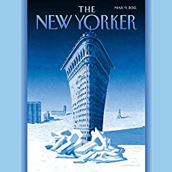 The New Yorker, March 9th 2015 (Eric Schlosser, Jeffrey Toobin, Lizzie Widdicombe)