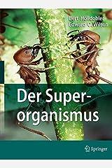 Der Superorganismus: Der Erfolg von Ameisen, Bienen, Wespen und Termiten (German Edition) by Bert H????lldobler (2009-11-30) Hardcover
