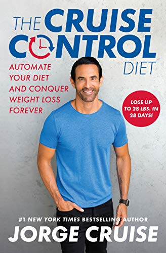 The Cruise Control Diet: Automate Your Diet and Conquer Weight Loss Forever by Jorge Cruise