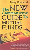 The New Commonsense Guide to Mutual Funds, Mary Rowland, 1576600637