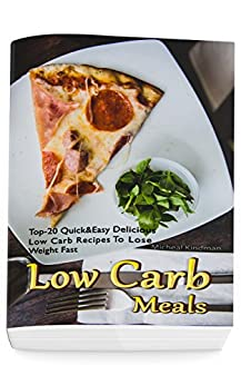 Low Carb Meals: Top-20 Quick&Easy Delicious Low Carb ...