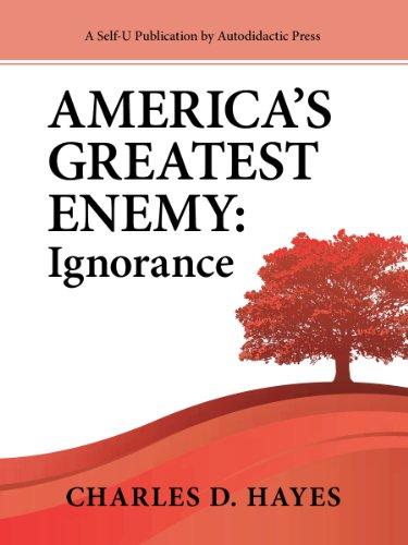 America's Greatest Enemy: Ignorance
