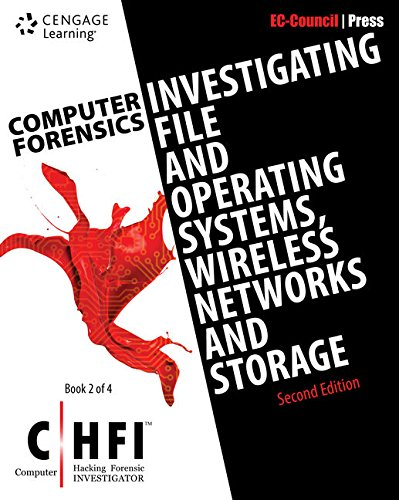 Computer Forensics: Investigating File and Operating Systems, Wireless Networks, and Storage (CHFI), 2nd Edition (Computer Hacking Forensic Investigator) by Cengage Learning