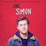 Music : Love, Simon (Original Motion Picture Soundtrack)