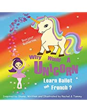 Why Would a Unicorn Learn Ballet and French?