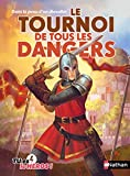 img - for Le tournoi de tous les dangers book / textbook / text book