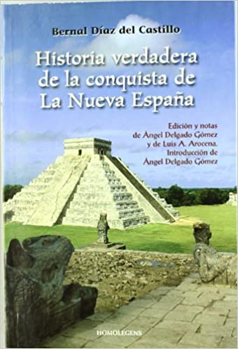 Historia De La Verdadera Conquista De La Nueva España: Amazon.es: Diaz Del Castillo, Bernal: Libros