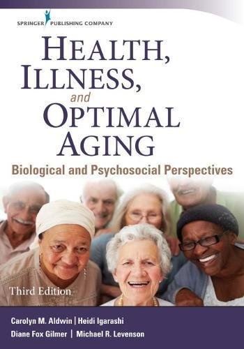 Health, Illness, and Optimal Aging, Third Edition: Biological and Psychosocial Perspectives -  Aldwin, Carolyn M., Ph.D., 3rd Edition, Paperback