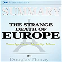 Summary: The Strange Death of Europe Audiobook by Readtrepreneur Publishing Narrated by Erich Bailey