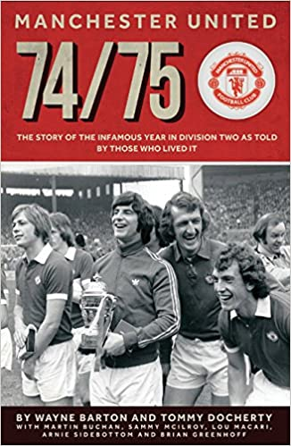 16f0c255bda Manchester United 74/75: Amazon.co.uk: Wayne Barton: 9781909360334 ...