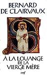 A la louange de la Vierge mère par de Clairvaux