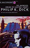 Do Androids Dream of Electric Sheep? (S.F. Masterworks) by Philip K. Dick (1999-02-11)