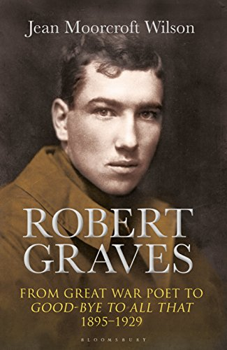 Robert Graves: From Great War Poet to Good-bye to All That (1895-1929)