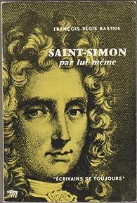 Saint-Simon, par lui-même  par François-Régis Bastide