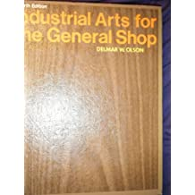 Industrial Arts for the General Shop