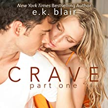 Crave, Part 1: The Crave Duet, Book 1 Audiobook by E. K. Blair Narrated by Jacob Morgan, Elena Wolfe