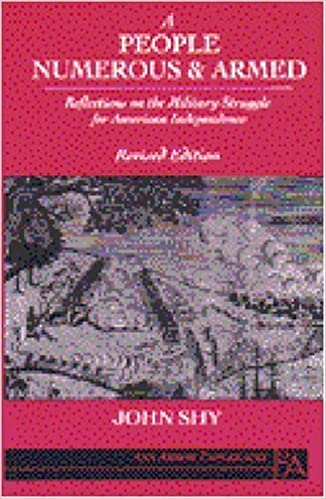Book A People Numerous and Armed: Reflections on the Military Struggle for American Independence (Ann Arbors) by John Shy (1990-12-15)