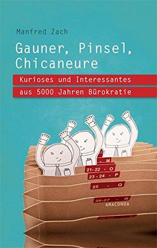 gauner-pinsel-chicaneure-kurioses-und-interessantes-aus-5000-jahren-brokratie