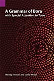 A Grammar of Bora with Special Attention to Tone, Theisen, Wesley and Weber, David, 1556713010
