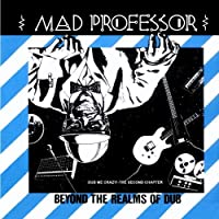 Beyond the realms of Dub