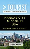 Greater Than a Tourist- Kansas City Missouri: 50 Travel Tips from a Local