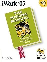 iWork '05: The Missing Manual by Elferdink, Jim (2005) Paperback