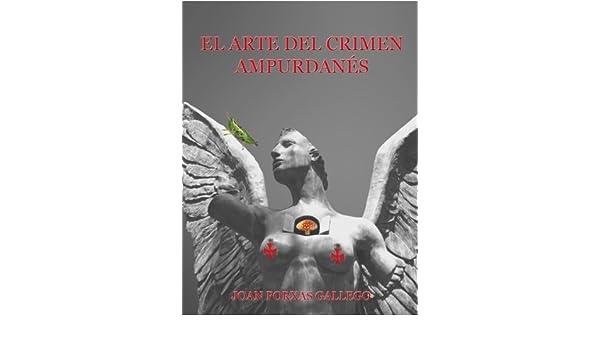 EL ARTE DEL CRIMEN AMPURDANÉS (Spanish Edition) - Kindle edition by Joan Porxas Gallego, Isabel Mata Vicente. Mystery, Thriller & Suspense Kindle eBooks ...