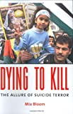 Dying to Kill – The Allure of Suicide Terror