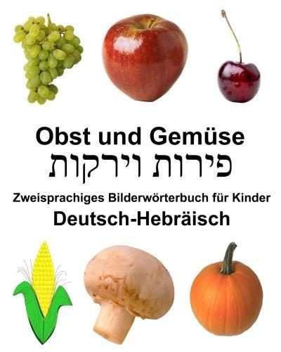 Deutsch-Hebräisch Obst und Gemüse Zweisprachiges Bilderwörterbuchfür Kinder (FreeBilingualBooks.com) Taschenbuch – Großdruck, 12. Februar 2018 Richard Carlson Jr. 198538938X Language Non-Fiction