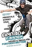 Einradfahren: Moves & Tricks für Fortgeschrittene