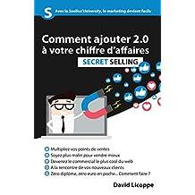 Secret Selling: Comment ajouter 2.0 à votre chiffre d'affaires (French Edition)
