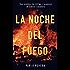 La noche del fuego: Una aventura de intriga y suspense de Gabriel Caballero (Series detective privado crimen y misterio nº 3)
