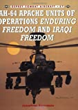 AH-64 Apache Units of Operations Enduring Freedom and Iraqi Freedom, Jonathan Bernstein, 1841768480