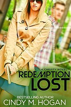 Redemption Lost (Christy Spy Novel Book 4) by [Hogan, Cindy M.]