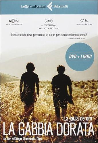 La gabbia dorata. DVD. Con libro Laeffe Film Festival: Amazon.es ...