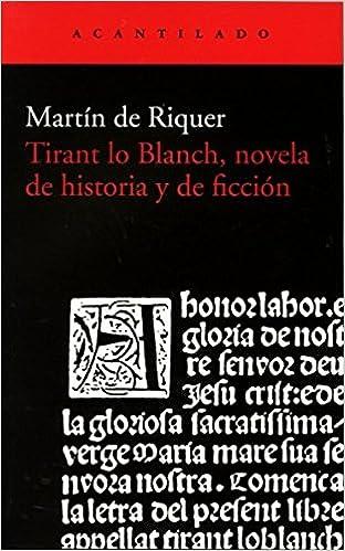 Tirant Lo Blach, Novela De Historia Y De Ficción