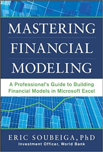 mastering financial modeling a professionals guide to building financial models in excel 1st edition