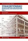Stahlbetonbau - Bemessung und Konstruktion - Teil 1: Grundlagen: biegebeanspruchte Bauteile