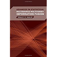 Advances in Statistical Multisource-Multitarget Information Fusion (Information Warfare)