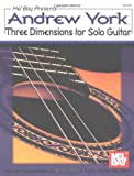 Andrew York: Three Dimensions for Solo Guitar, Andrew York, 0786635223