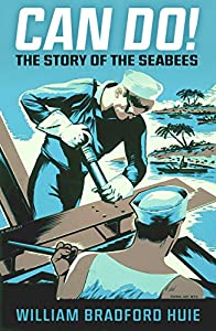 Can Do!: The Story of the Seabees by Uncommon Valor Press