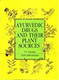 Ayurvedic Drugs and Their Plant Sources, Sivarajan, V. V. and Balachandran, Indira, 8120408284