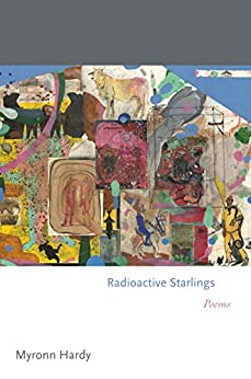 Radioactive Starlings: Poems (Princeton Series of Contemporary Poets) by [Hardy, Myronn]