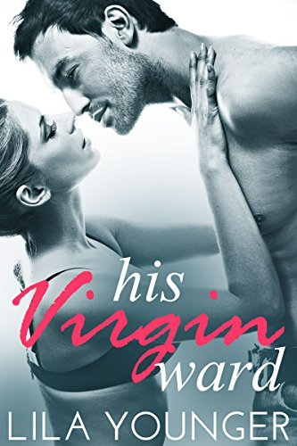 His Virgin Ward: And Older Man Younger Woman Romance