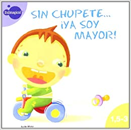 SIN CHUPETE YA SOY MAYOR! (1, 5 - 3): Jacobo Muniz: 9788497803731 ...