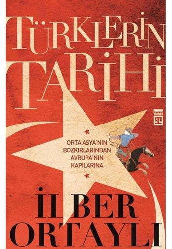 Türklerin Tarihi: Orta Asya'nin Bozkirlarindan Avrupa'nin Kapilarina