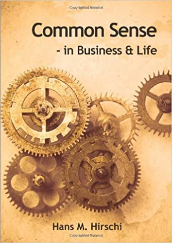 Ebook Kostenlos Epub téléchargezCommon Sense - in Business & Life by Hans M Hirschi (French Edition) PDF iBook PDB